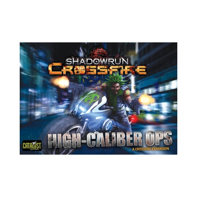 Shadowrun - Crossfire Mission Pack #1 - High Caliber Ops
