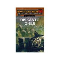 BattleTech - Roman 26 - Riskante Ziele - Bear Zyklus 6