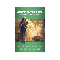 Fate Worlds - Volume 1 - Worlds on Fire