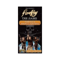 Firefly - Pirates and Bounty Hunters Expansion